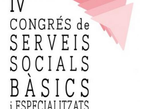 IV Congrés de Serveis Socials Bàsics i Especialitzats